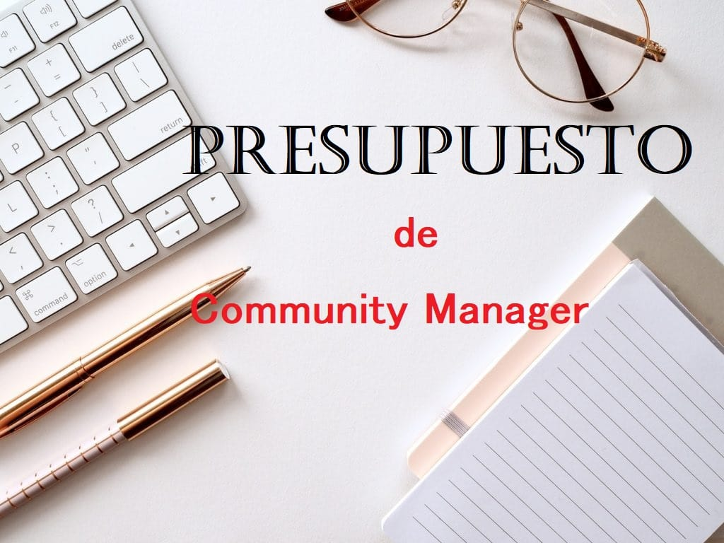 Presupuesto de Community Manager