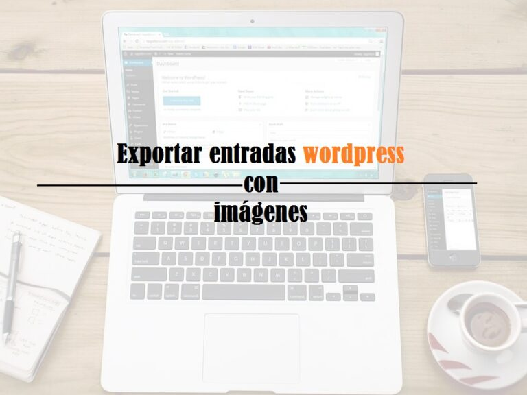 exportar entradas wordpress con imágenes