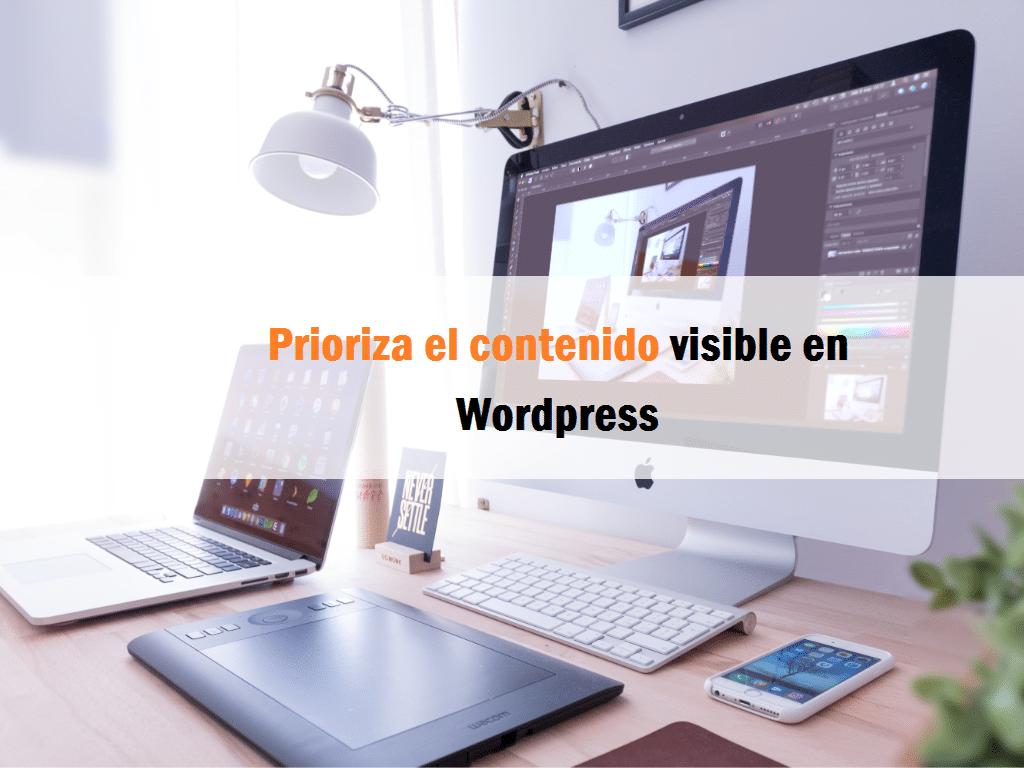 Prioriza el contenido visible WordPress